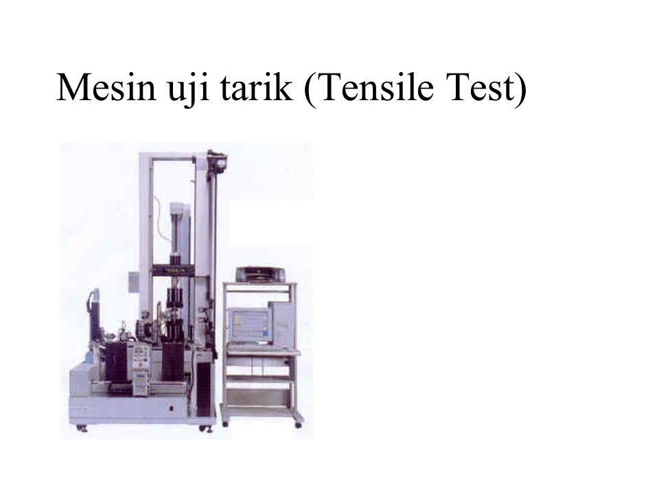 Mesin uji tarik (Tensile Test)