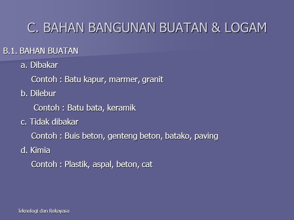 C. BAHAN BANGUNAN BUATAN & LOGAM