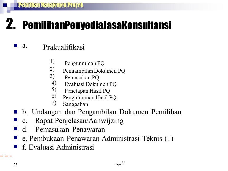2. PemilihanPenyediaJasaKonsultansi a. Prakualifikasi