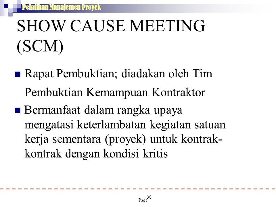 SHOW CAUSE MEETING (SCM) Rapat Pembuktian; diadakan oleh Tim 