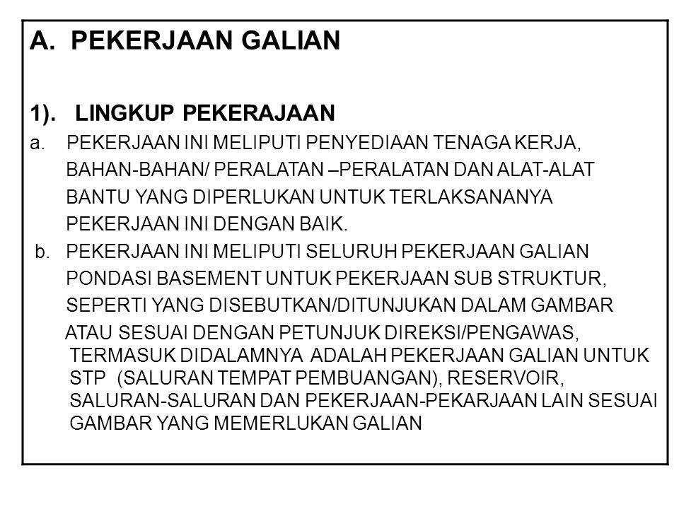 A. PEKERJAAN GALIAN 1). LINGKUP PEKERAJAAN