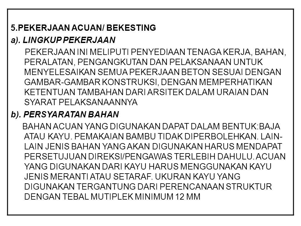 5.PEKERJAAN ACUAN/ BEKESTING
