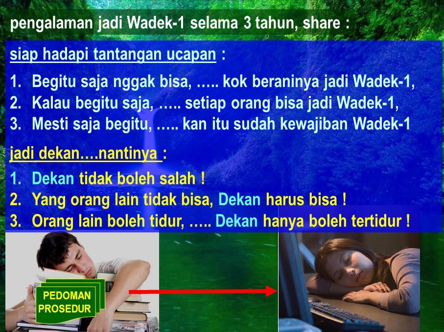 pengalaman jadi Wadek-1 selama 3 tahun, share :