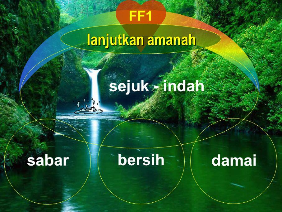 FF1 lanjutkan amanah sejuk - indah sabar bersih damai