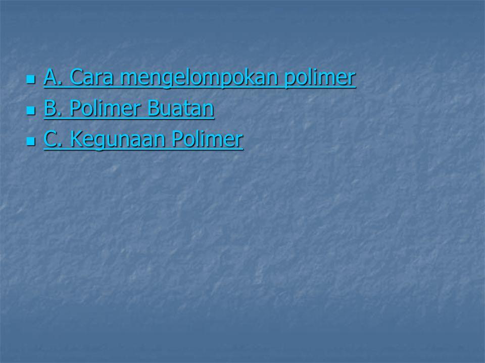 A. Cara mengelompokan polimer