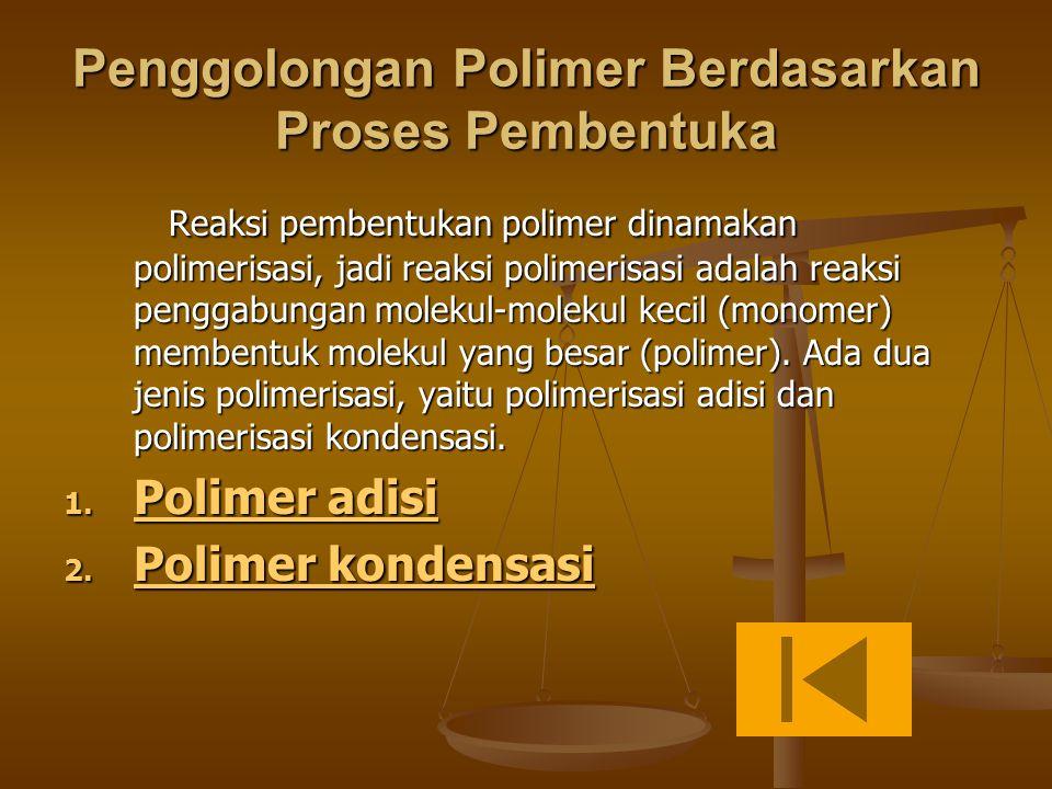Penggolongan Polimer Berdasarkan Proses Pembentuka