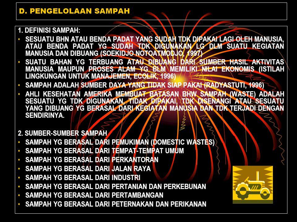 D. PENGELOLAAN SAMPAH 1. DEFINISI SAMPAH: