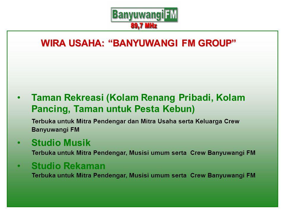 WIRA USAHA: BANYUWANGI FM GROUP