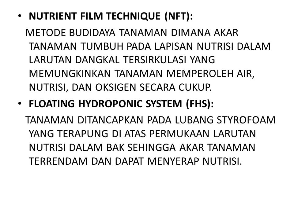 NUTRIENT FILM TECHNIQUE (NFT):