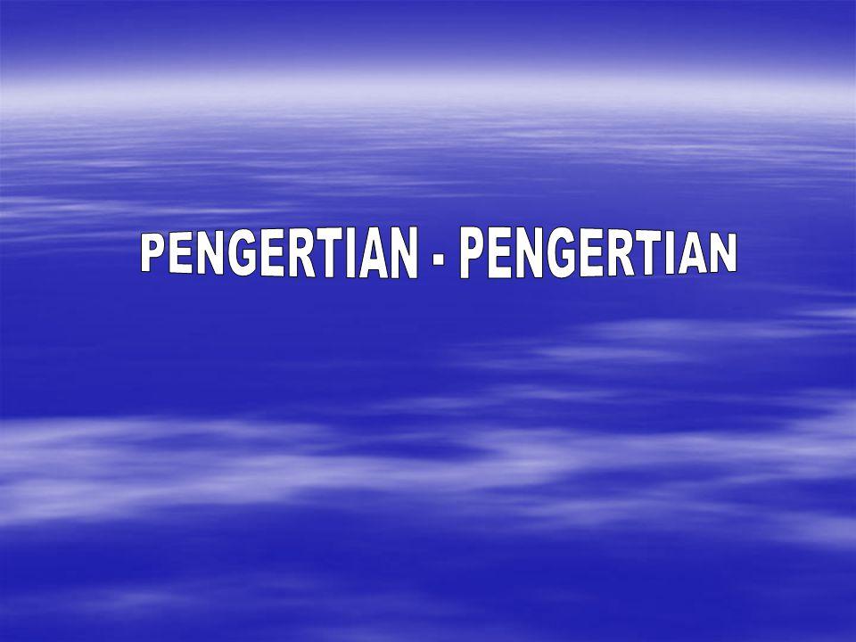 PENGERTIAN - PENGERTIAN