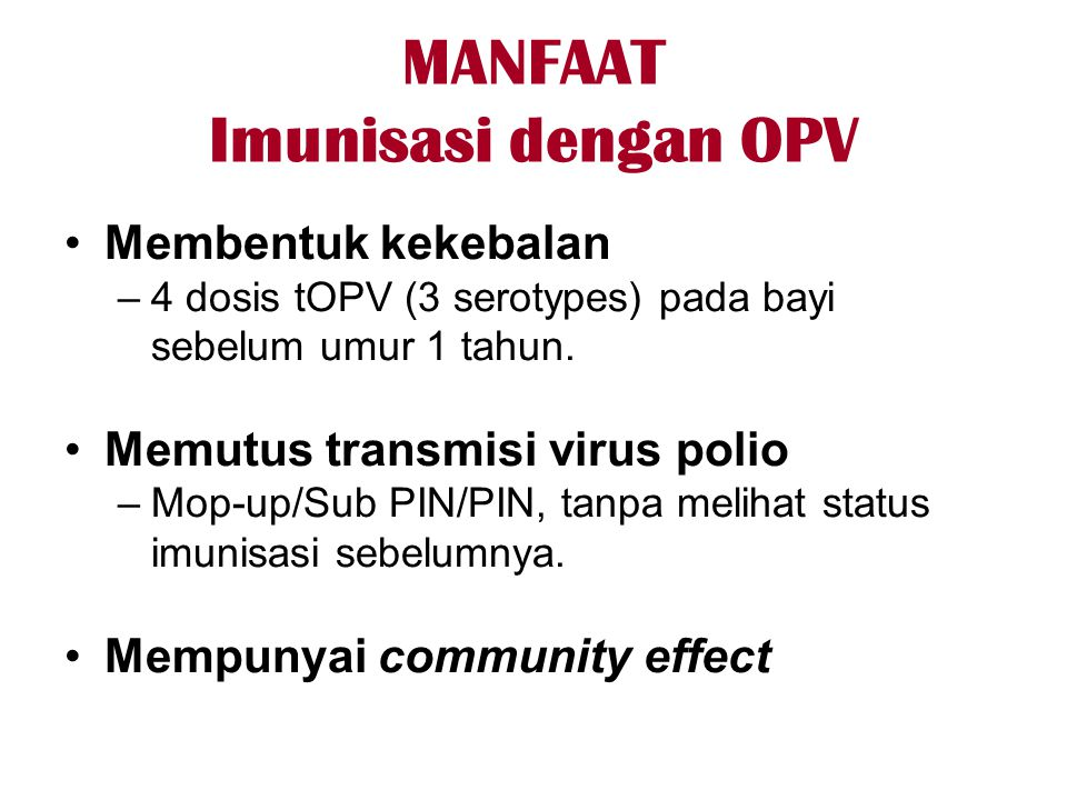 MANFAAT Imunisasi dengan OPV