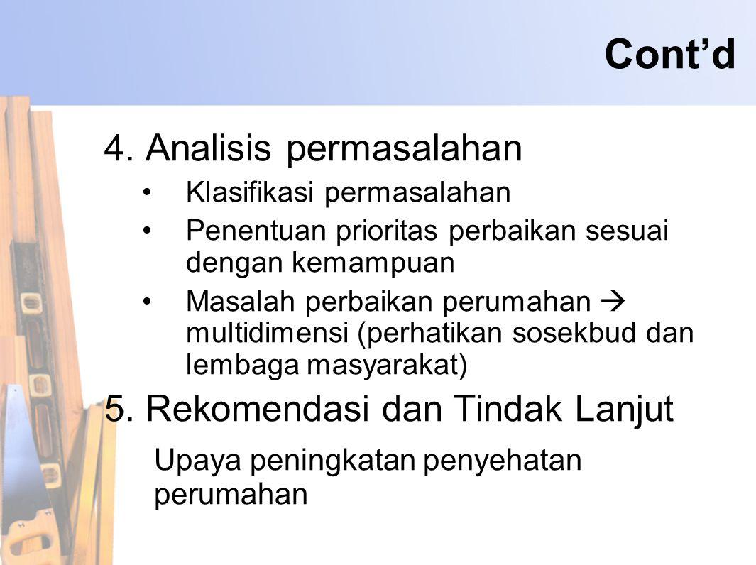 Cont'd 4. Analisis permasalahan 5. Rekomendasi dan Tindak Lanjut