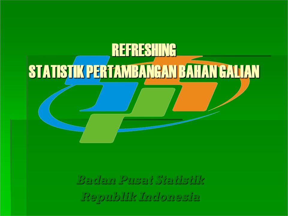 REFRESHING STATISTIK PERTAMBANGAN BAHAN GALIAN