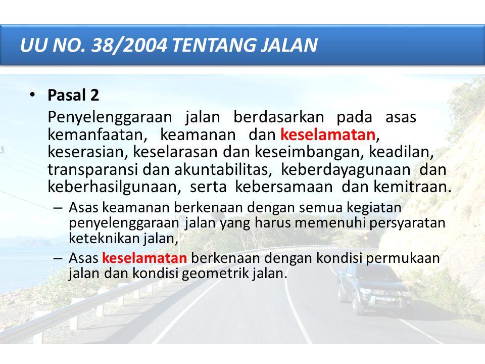 UU NO. 38/2004 TENTANG JALAN Pasal 2