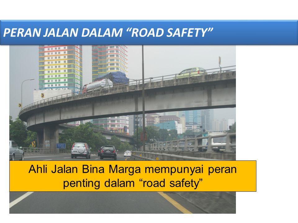 Ahli Jalan Bina Marga mempunyai peran penting dalam road safety