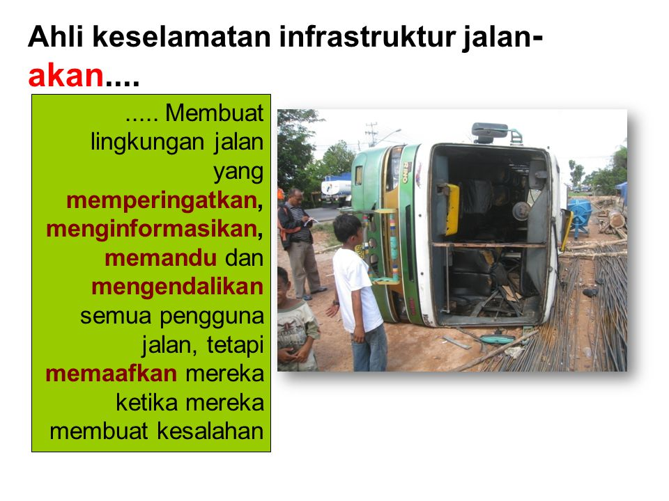 Ahli keselamatan infrastruktur jalan- akan....
