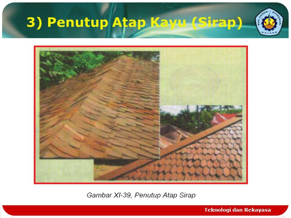 3) Penutup Atap Kayu (Sirap)