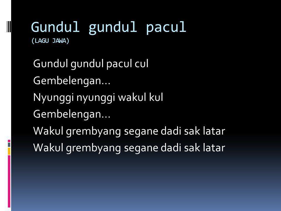 Gundul gundul pacul (LAGU JAWA)