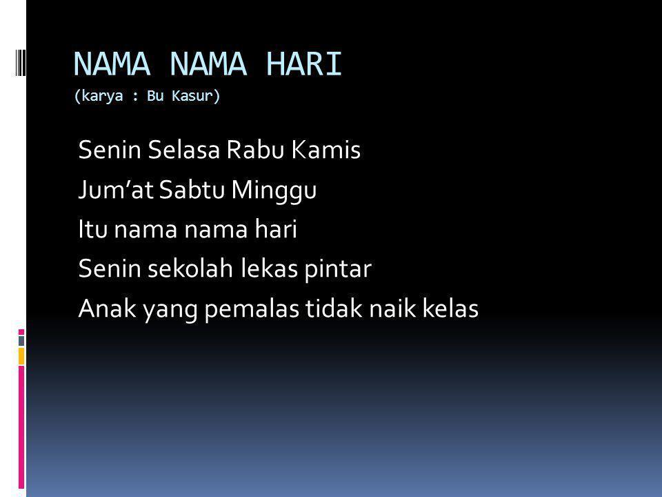 NAMA NAMA HARI (karya : Bu Kasur)