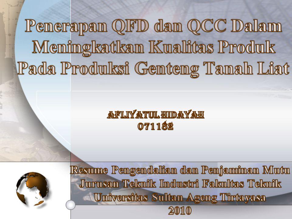 Penerapan QFD dan QCC Dalam Meningkatkan Kualitas Produk Pada Produksi Genteng Tanah Liat