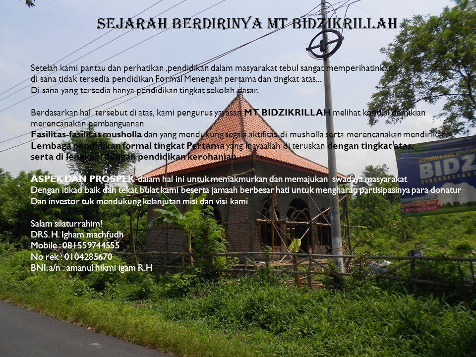 SEJARAH BERDIRINYA MT BIDZIKRILLAH