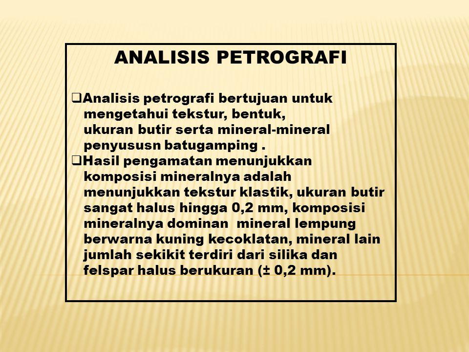 ANALISIS PETROGRAFI Analisis petrografi bertujuan untuk