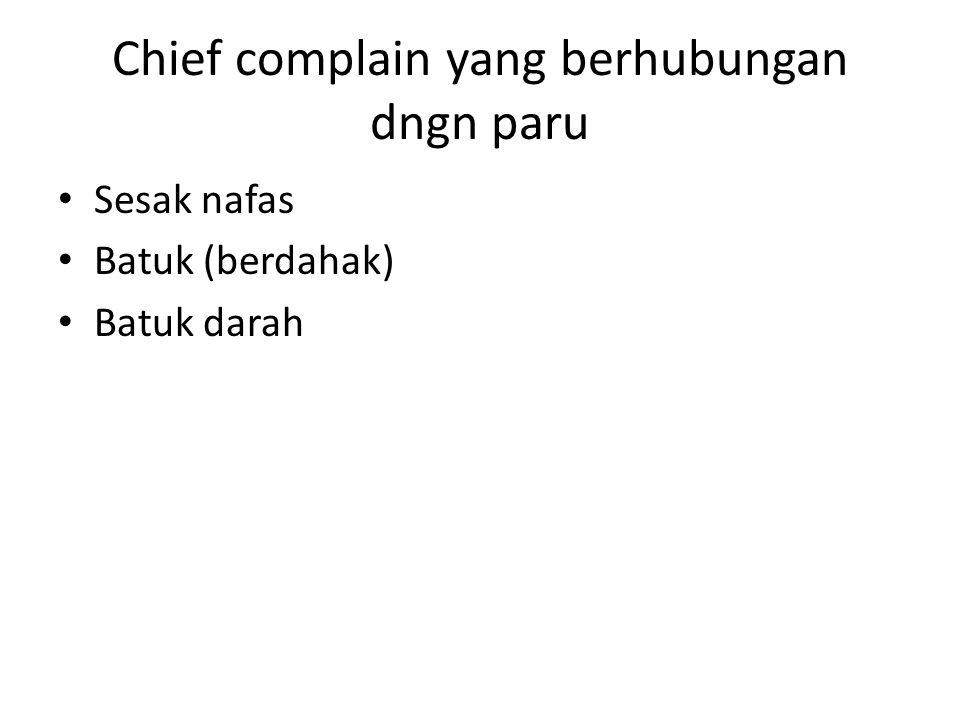 Chief complain yang berhubungan dngn paru