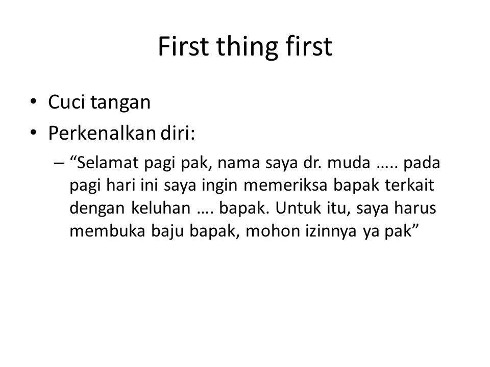 First thing first Cuci tangan Perkenalkan diri: