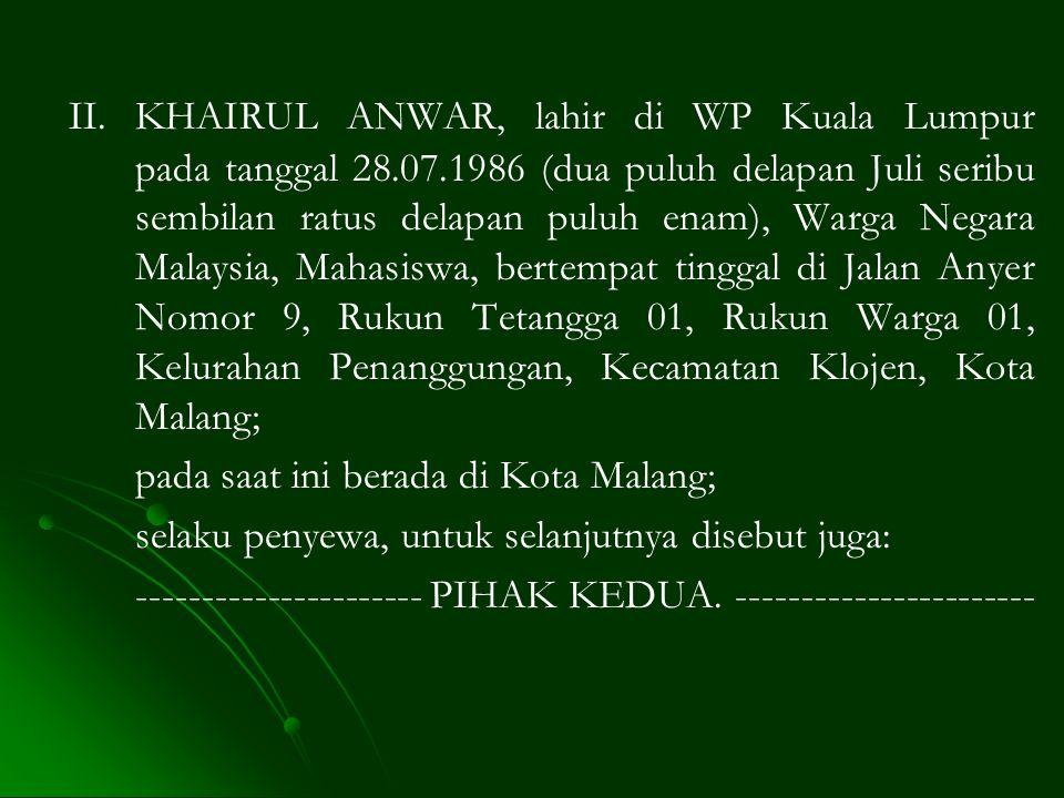 II. KHAIRUL ANWAR, lahir di WP Kuala Lumpur. pada tanggal 28. 07