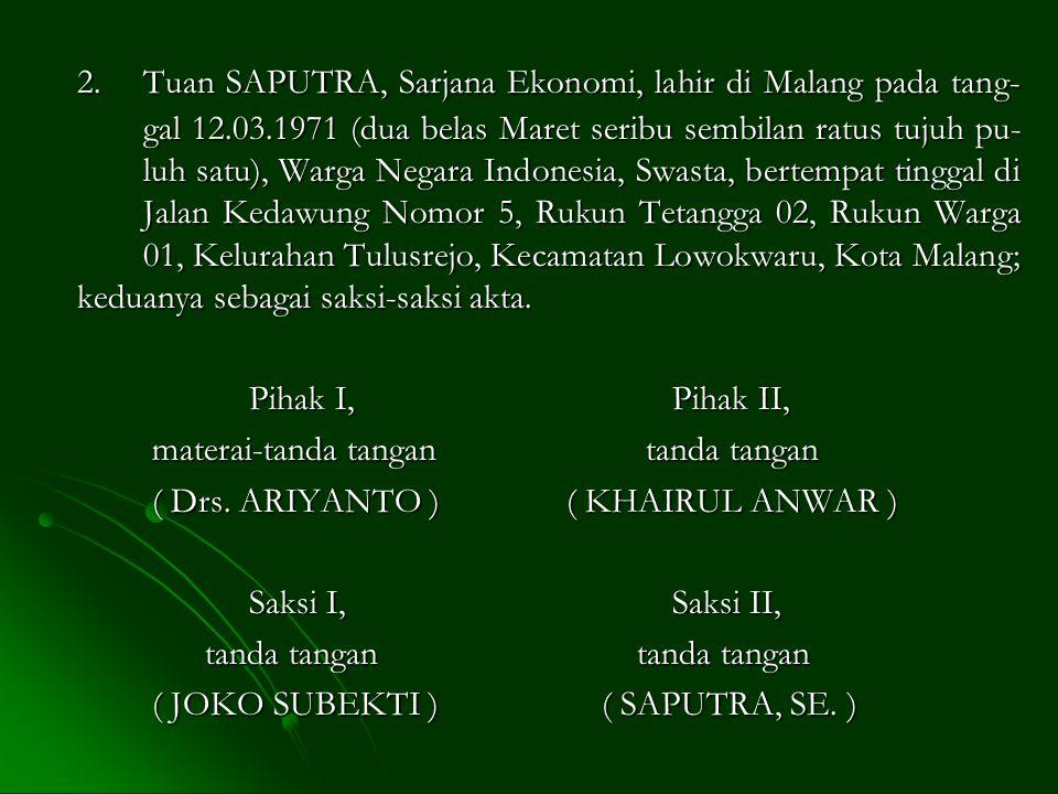 2. Tuan SAPUTRA, Sarjana Ekonomi, lahir di Malang pada tang-. gal 12