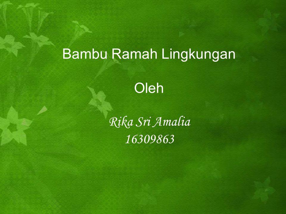 Bambu Ramah Lingkungan Oleh Rika Sri Amalia 16309863