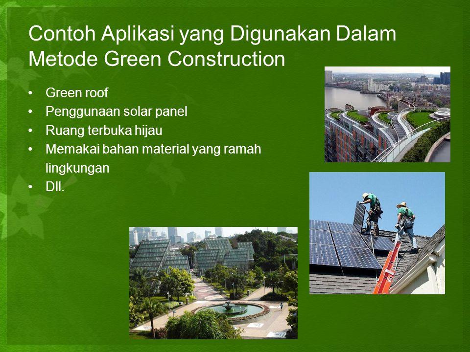 Contoh Aplikasi yang Digunakan Dalam Metode Green Construction
