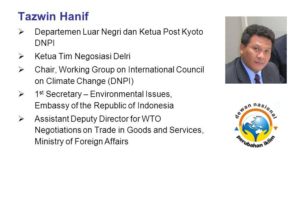 Tazwin Hanif Departemen Luar Negri dan Ketua Post Kyoto DNPI