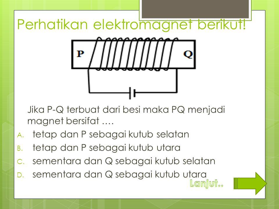 Perhatikan elektromagnet berikut!