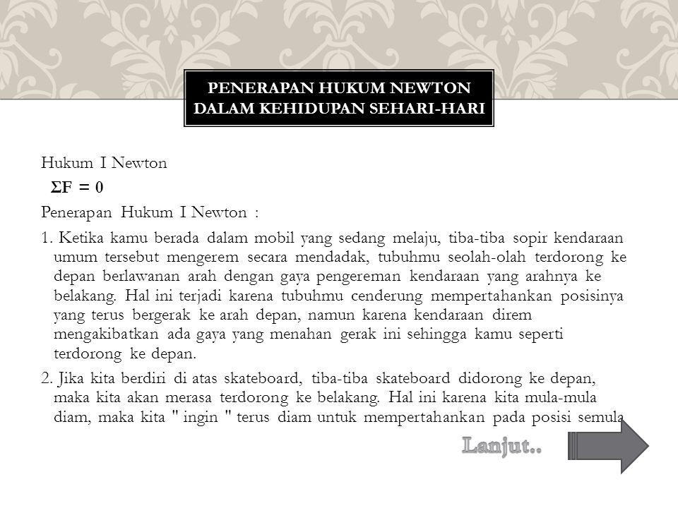 PENERAPAN HUKUM NEWTON DALAM KEHIDUPAN SEHARI-HARI