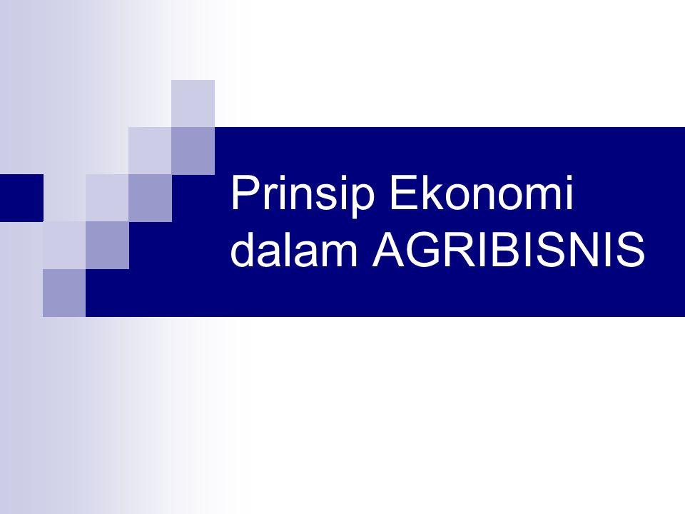 Prinsip Ekonomi dalam AGRIBISNIS