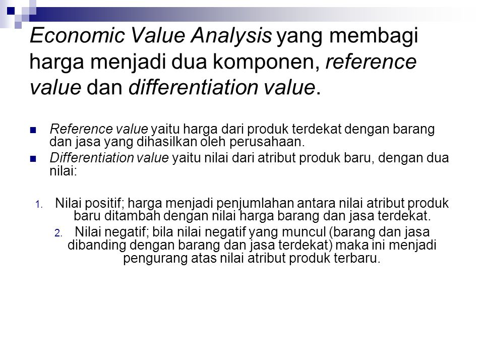Economic Value Analysis yang membagi harga menjadi dua komponen, reference value dan differentiation value.