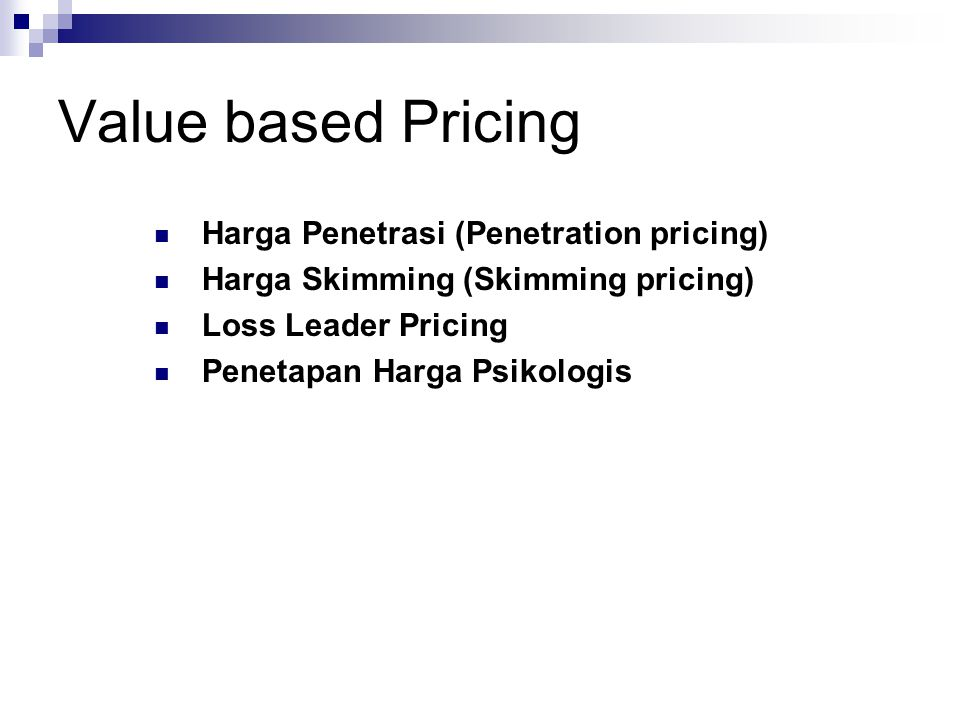 Value based Pricing Harga Penetrasi (Penetration pricing)