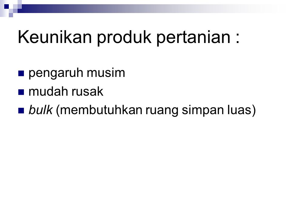 Keunikan produk pertanian :
