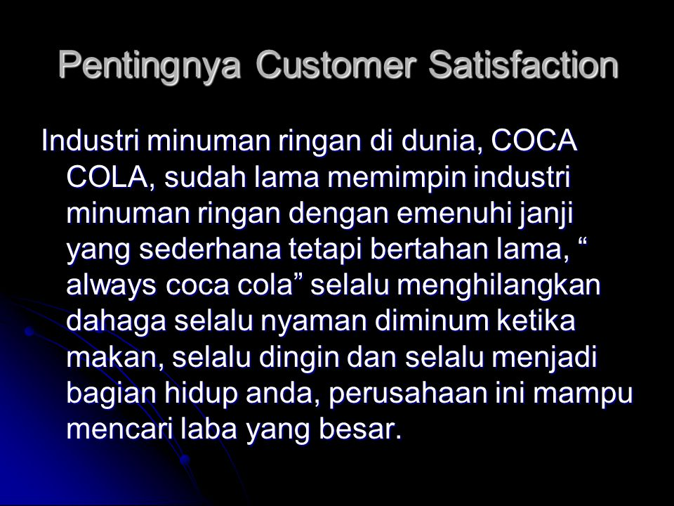 Pentingnya Customer Satisfaction