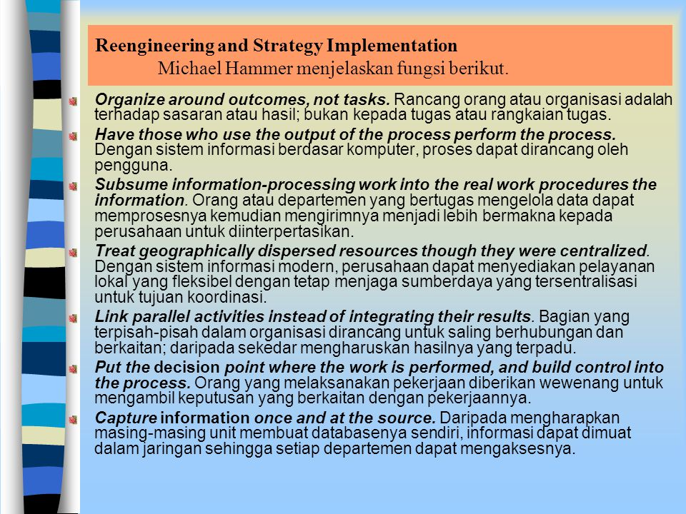 Reengineering and Strategy Implementation Michael Hammer menjelaskan fungsi berikut.
