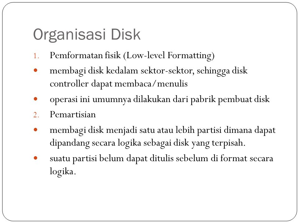 Organisasi Disk Pemformatan fisik (Low-level Formatting)