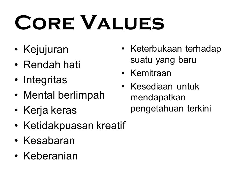 Core Values Kejujuran Rendah hati Integritas Mental berlimpah