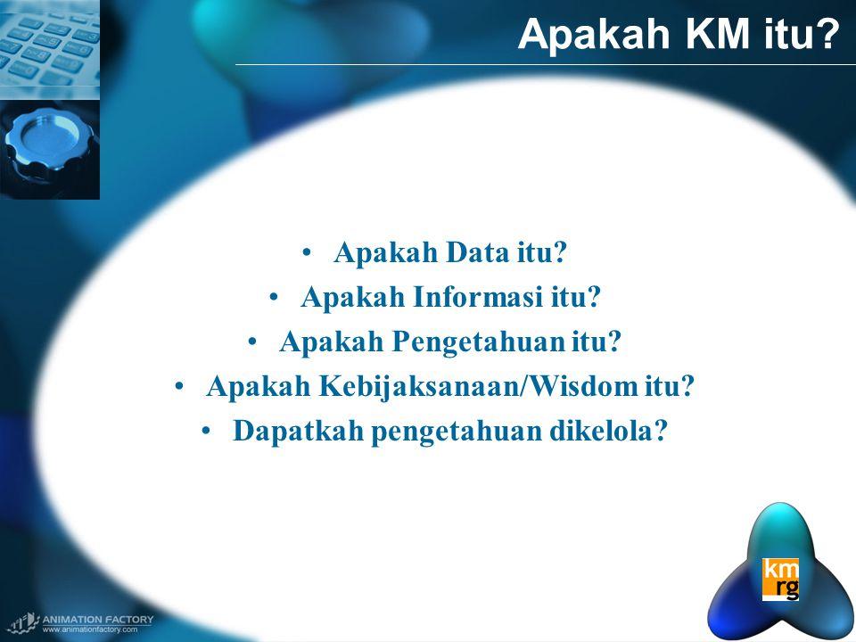 Apakah KM itu Apakah Data itu Apakah Informasi itu