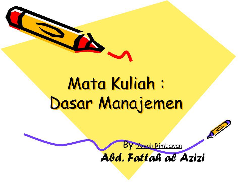 Mata Kuliah : Dasar Manajemen