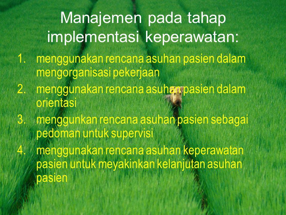 Manajemen pada tahap implementasi keperawatan: