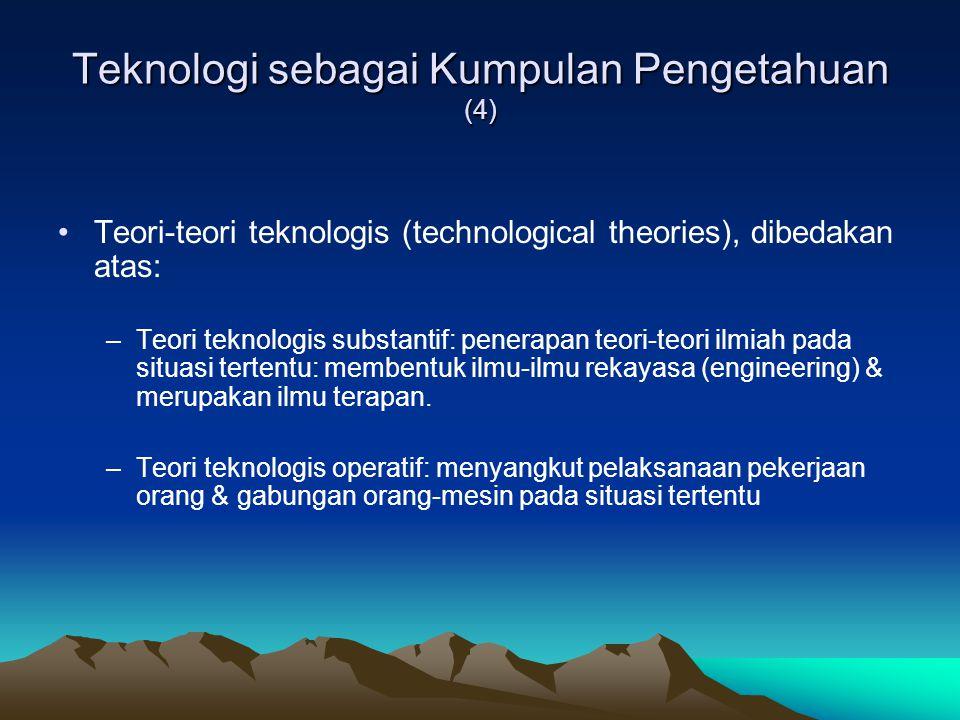 Teknologi sebagai Kumpulan Pengetahuan (4)