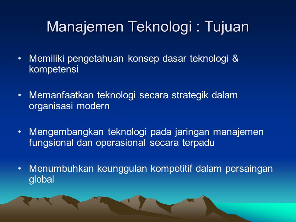 Manajemen Teknologi : Tujuan