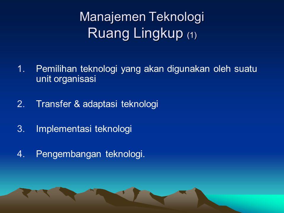 Manajemen Teknologi Ruang Lingkup (1)