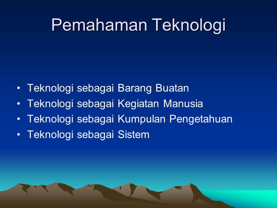 Pemahaman Teknologi Teknologi sebagai Barang Buatan